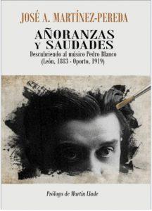 El compositor Pedro Blanco fue un embajador cultural en las relaciones hispano-lusas